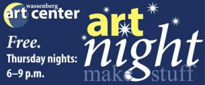 ArtNight @ Wassenberg Art Center